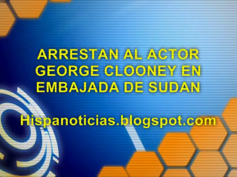 ARRESTAN AL ACTOR GEORGE CLOONEY EN EMBAJADA DE SUDAN!!