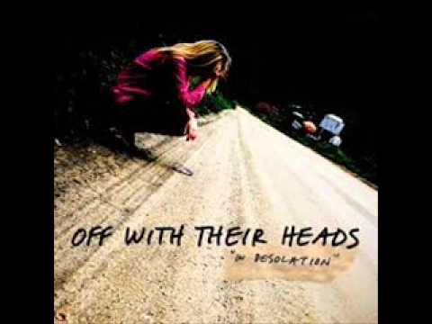 Off With Their Heads - I May Be A Lot Of Shitty Things But At Least Im Not A Rapist Like You