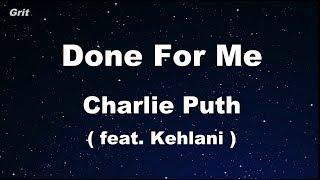 Download Lagu Done For Me feat. Kehlani - Charlie Puth  Karaoke 【No Guide Melody】 Instrumental Gratis STAFABAND