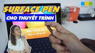 Dùng Surface Pen cho slide thuyết trình như thế nào ?