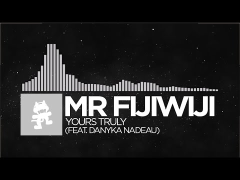 [Electronic] - Mr FijiWiji - Yours Truly (feat. Danyka Nadeau) [Monste...