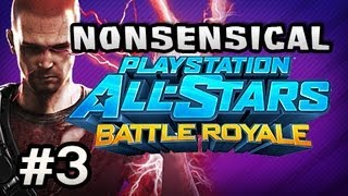 REAL FIGHTS BEGIN - Nonsensical Playstation All-Stars Battle Royale w/Nova & Sly Ep.3