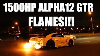 1500HP ALPHA12 NISSAN GTR SHOOTING FLAMES!!