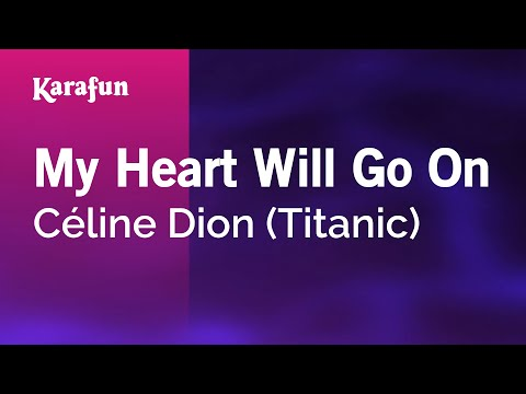Karaoke My Heart Will Go On (from Titanic Movie Soundtrack) - Céline Dion * video
