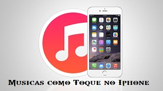 Como colocar Musicas como Toque no Iphone