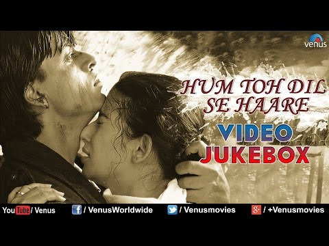 Hum Toh Dil Se Haare - Best Bollywood Sad Songs | Video Jukebox...