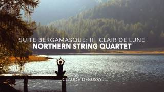 Claude Debussy Suite Bergamasque Iii Clair De Lune By The Northern String Quartet