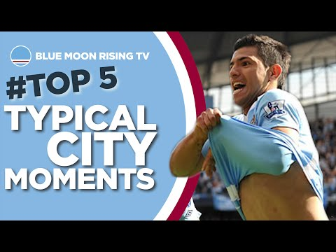 Top 5 'Typical City' Moments | Manchester City