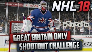 Can I Win an Online Shootout Using Only Great Britain? (NHL 18 Challenge)