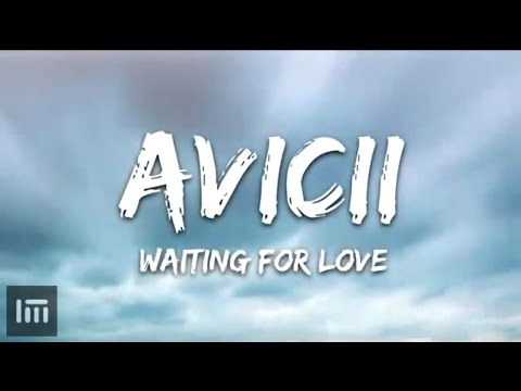 Waiting For Love | Avicii |Lyrics