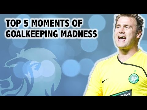 Top 5 Moments of Goalkeeping Madness