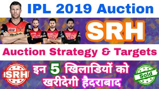 IPL 2019 Auction - SRH Auction Strategy & List Of 5 Targeting Players | Sunrisers Hyderabad