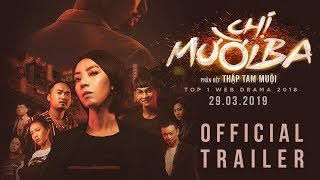 CHỊ MƯỜI BA - PHẦN KẾT THẬP TAM MUỘI - Official Trailer l Khởi chiếu 29/3/2019
