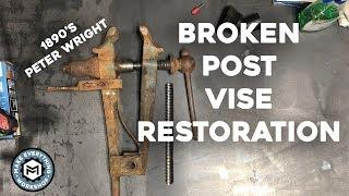 Post Vise Restoration | 1890s Peter Wright