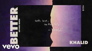 Khalid Better Jayvon Remix Audio