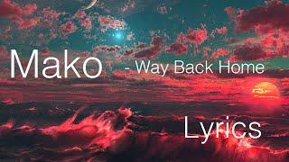 [LYRICS] Mako - Way Back Home
