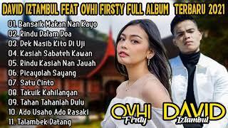 Download lagu LAGU MINANG TERBARU 2021 - DAVID IZTAMBUL & OVHI FIRSTY FULL ALBUM TERBARU 2021