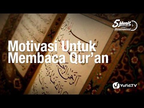 5 Menit yang Menginspirasi: Motivasi Membaca Al-Quran - Ustadz Dr. Syafiq Riza Basalamah, M.A