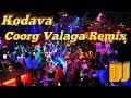 Kodava | Coorg valaga DJ remix