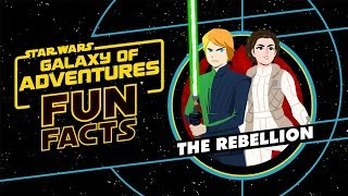 The Rebellion | Star Wars Galaxy of Adventures Fun Facts