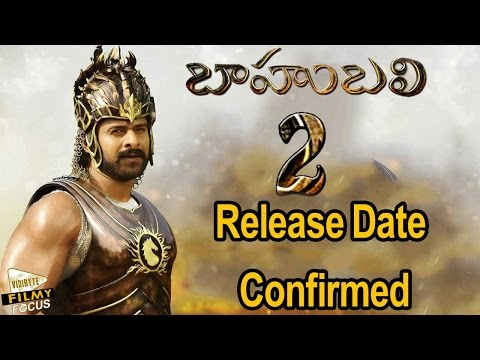Baahubali 2 Release Date Confirmed - Filmy Focus thumbnail