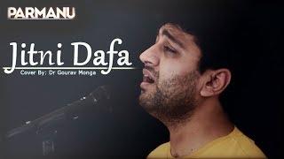 Jitni Dafa - PARMANU   Cover Song by Dr Gourav Monga   SK Songs