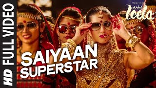 'Saiyaan Superstar' FULL VIDEO Song | Sunny Leone | Tulsi Kumar | Ek Paheli Leela