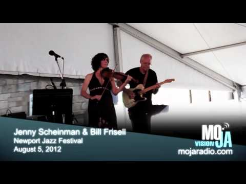 Jenny Scheinman and Bill Frisell Perform live at the 2012 Newport Jazz Fest