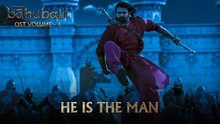 Baahubali OST Volume 06 He is The Man | MM Keeravaani