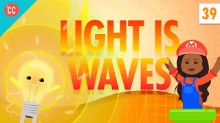 Light Is Waves: Crash Course Physics #39