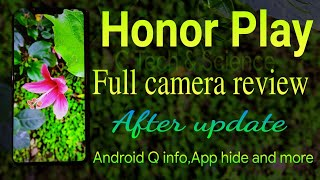 Honor Play full camera review after latest update  || Honor Play EIS  || Honor  apps Hide : Bug fix