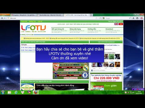 Hướng dẫn xem bóng đá trực tuyến bằng phần mềm Sopcast với LFOTV.COM