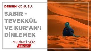 Sabır - Tevekkül ve Kur'an'ı Dinlemek - Yedinci Söz (2.BÖLÜM)