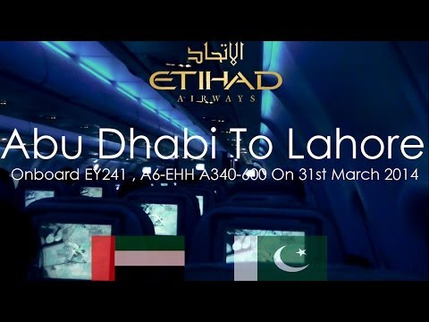 ✈FLIGHT REPORT✈ Etihad Airways, Abu Dhabi To Lahore, Airbus A340-600, A6-EHH, EY241
