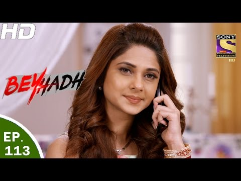 Beyhadh - बेहद - Ep 113 - 16th Mar, 2017 thumbnail
