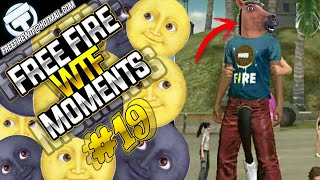 FREE FIRE -  FUNNY & WTF MOMENTS #19 | FREEFIRE EPIC  GAMEPLAY, FUNNY GLITCHES, FAILS & EPIC MOMENTS