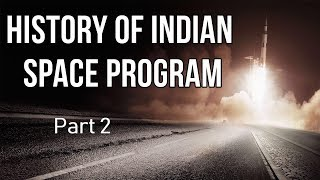 History of Indian Space Program Part 2, Know everything about ISRO's achievements & missions
