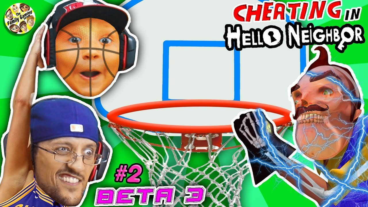 I DELETED MY SON! HELLO NEIGHBOR BASKETBALL trick SHOTS! FGTEEV Beta 3 #2 is SHOCKING! Cheat Codes