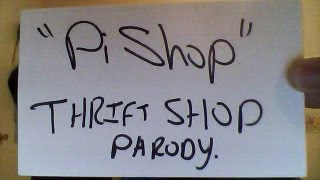 """""""Pi Shop"""" - Thrift Shop Parody for Pi Day!"""