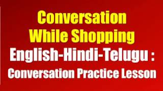 HTT0026 - Conversation while Shopping - Conversation Practice Lesson in Telugu, Hindi & English