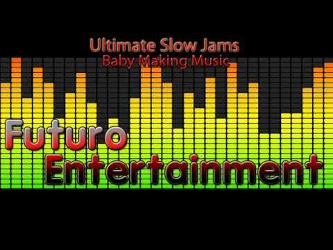 Ultimate Slow Jams - Baby Making Music