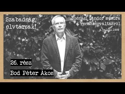 30 éves a rendszerváltás #26: Bod Péter Ákos