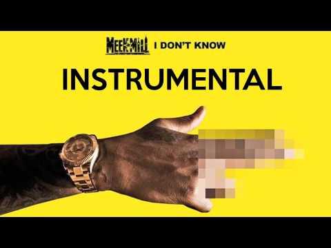 Meek Mill - I Don't Know (Instrumental & Lyrics)