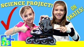 Science Project on Skates! || Forces -- Pushes and Pulls || We Love Puzzles