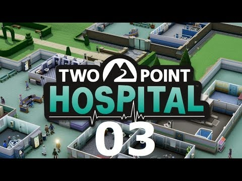 Two Point Hospital Gameplay Deutsch #3 Let's Play Two Point Hospital Deutsch HD
