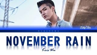 Kris Wu - November Rain (Colour Coded Lyrics)
