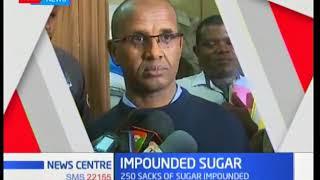 Police impound over 1000kgs of Brazilian sugar in Nakuru County