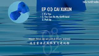 [TTK][Lyrics] Cai XuKun 蔡徐坤 FULL ALBUM EP《1》《Pull Up》《You Can Be My GirlFriend》《It's You》