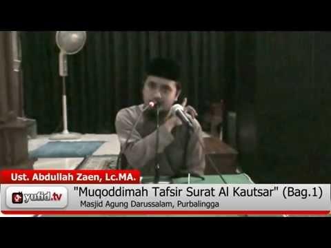 Kajian Tafsir Al Quran: Tafsir Surat Al Kautsar - Muqaddimah - Bagian 1
