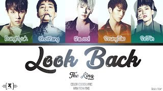 """THE KING (더킹) - """"LOOK BACK (통수)"""" Lyrics [Color Coded Han/Rom/Eng]"""
